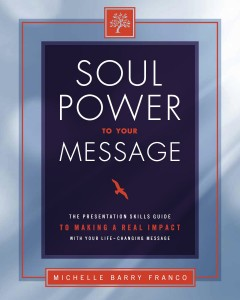Soul Power to Your Message by Michelle Barry Franco