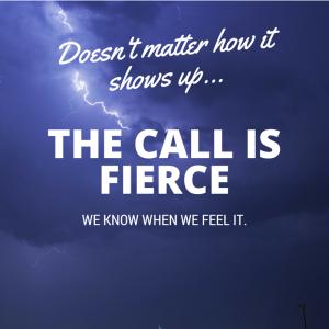 The Call is Fierce
