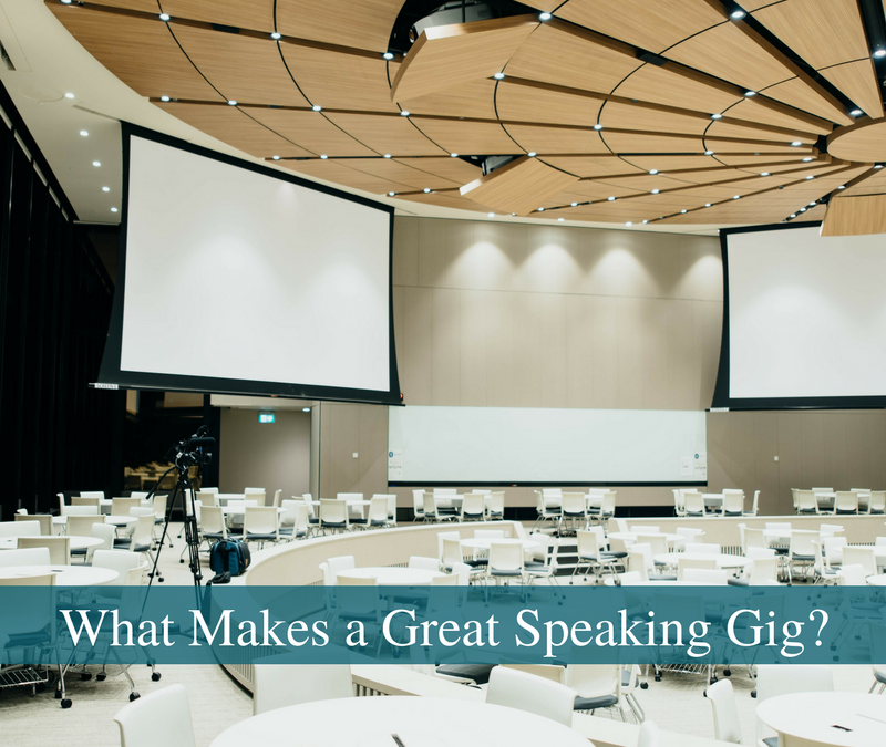 What Makes a Great Speaking Gig?