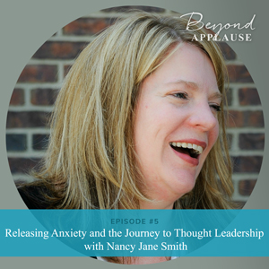 Ep #5: Releasing Anxiety and the Journey to Thought Leadership with Nancy Jane Smith