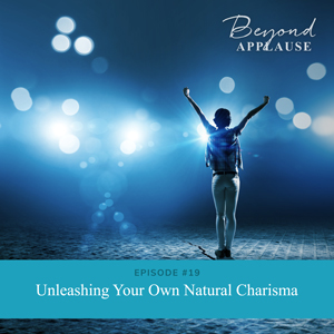 Ep #19: Unleashing Your Own Natural Charisma