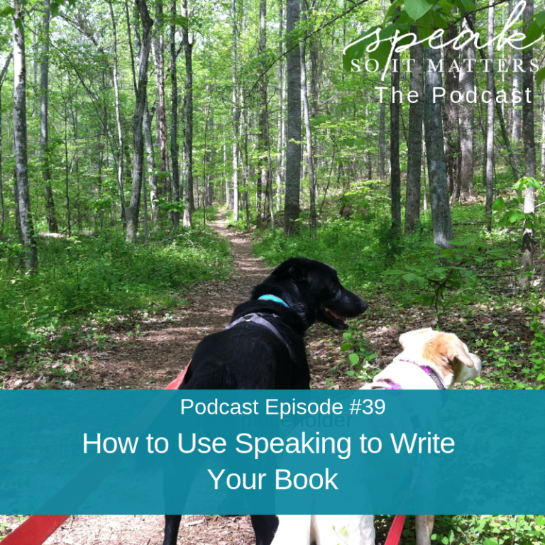 Ep #39: How to Use Speaking to Write Your Book
