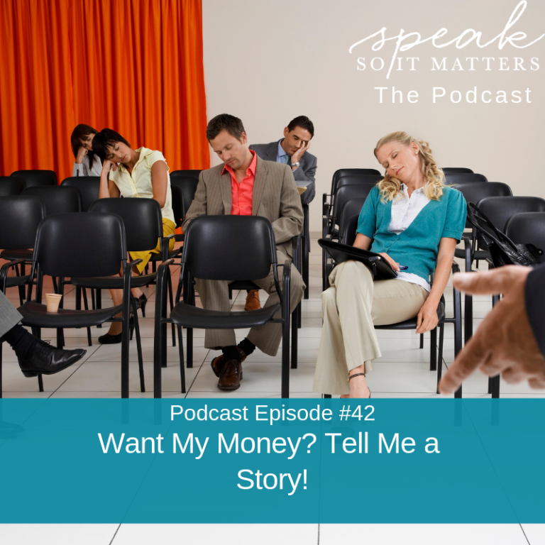 Ep #42: Want My Money? Tell Me a Story!
