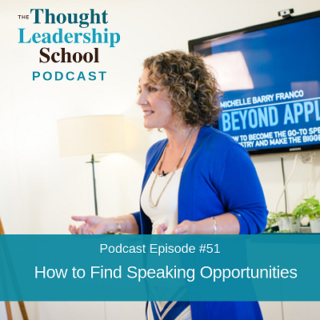 Ep #51: How to Find Speaking Opportunities