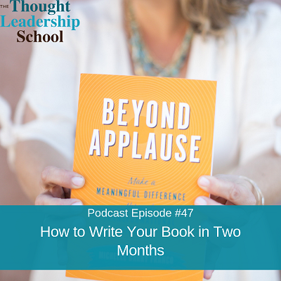 Ep #47: How to Write Your Book in Two Months
