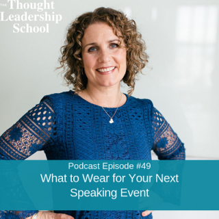 Ep #49: What to Wear for Your Next Speaking Event