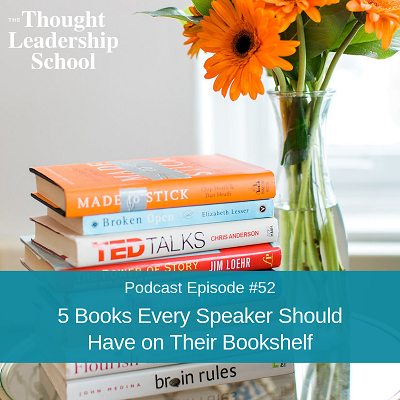 Ep #52: 5 Books Every Speaker Should Have on Their Bookshelf