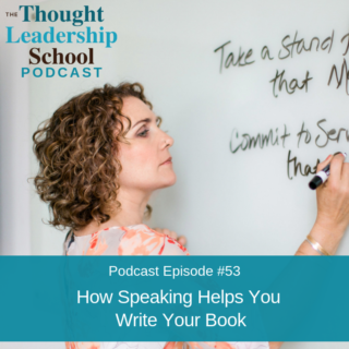Ep #53: How Speaking Helps You Write Your Book