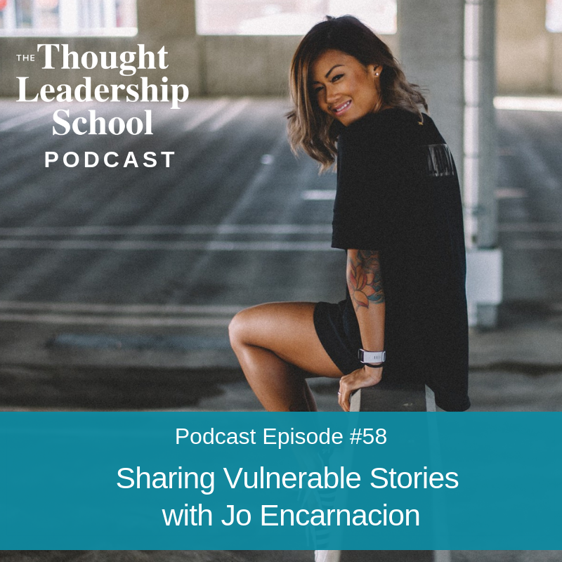 Ep #58: Sharing Vulnerable Stories with Jo Encarnacion
