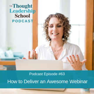 Ep #63: How to Deliver an Awesome Webinar