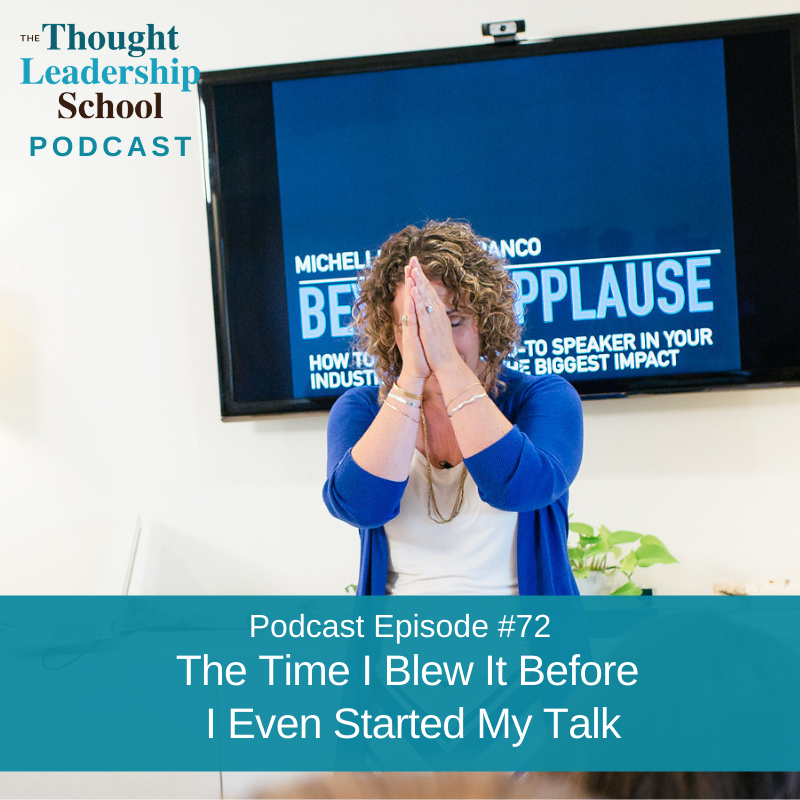 Ep #72: The Time I Blew it Before I Even Started My Talk