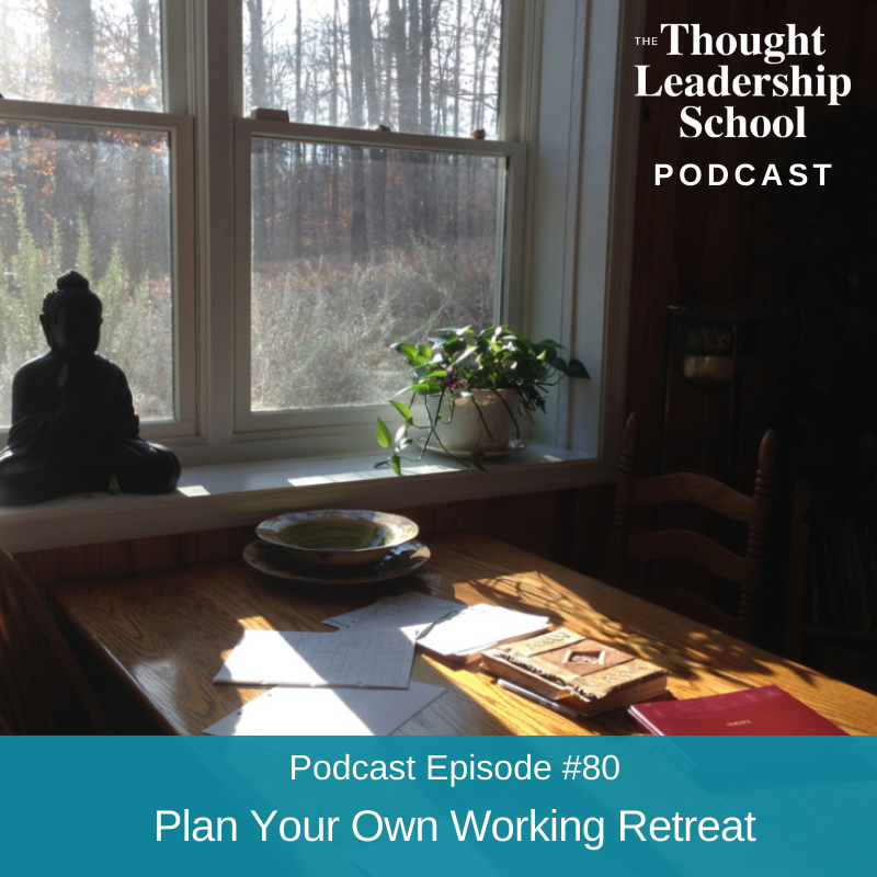 Ep #80: Plan Your Own Working Retreat