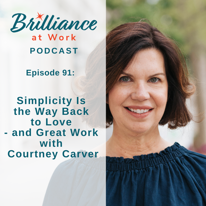 Ep #91: Simplicity Is the Way Back to Love with Courtney Carver
