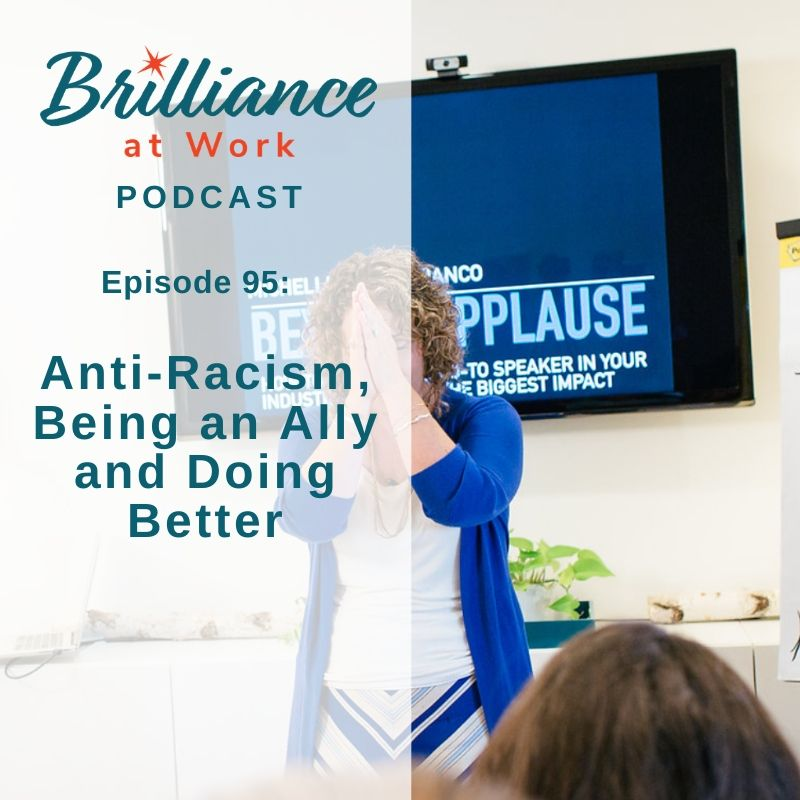 Ep #95: Anti-Racism, Being an Ally and Doing Better