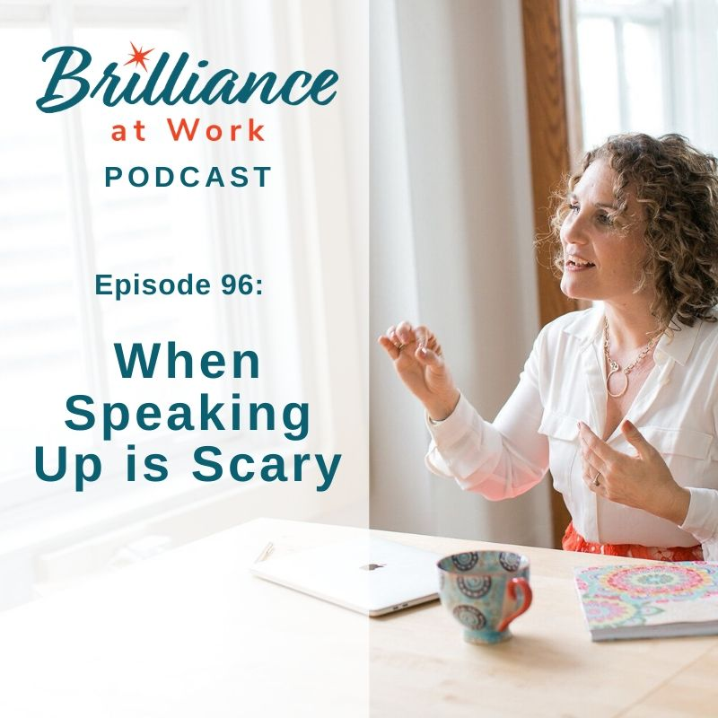Ep #96: When Speaking Up is Scary