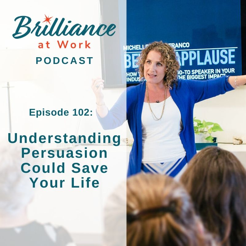 Ep #102: Understanding Persuasion Could Save Your Life