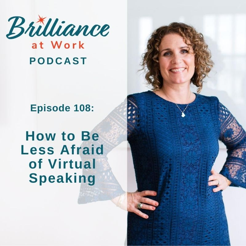 Ep 108: How to Be Less Afraid of Virtual Speaking