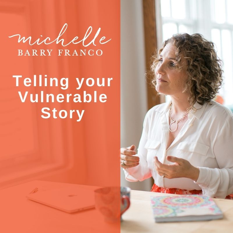 Telling your Vulnerable Story