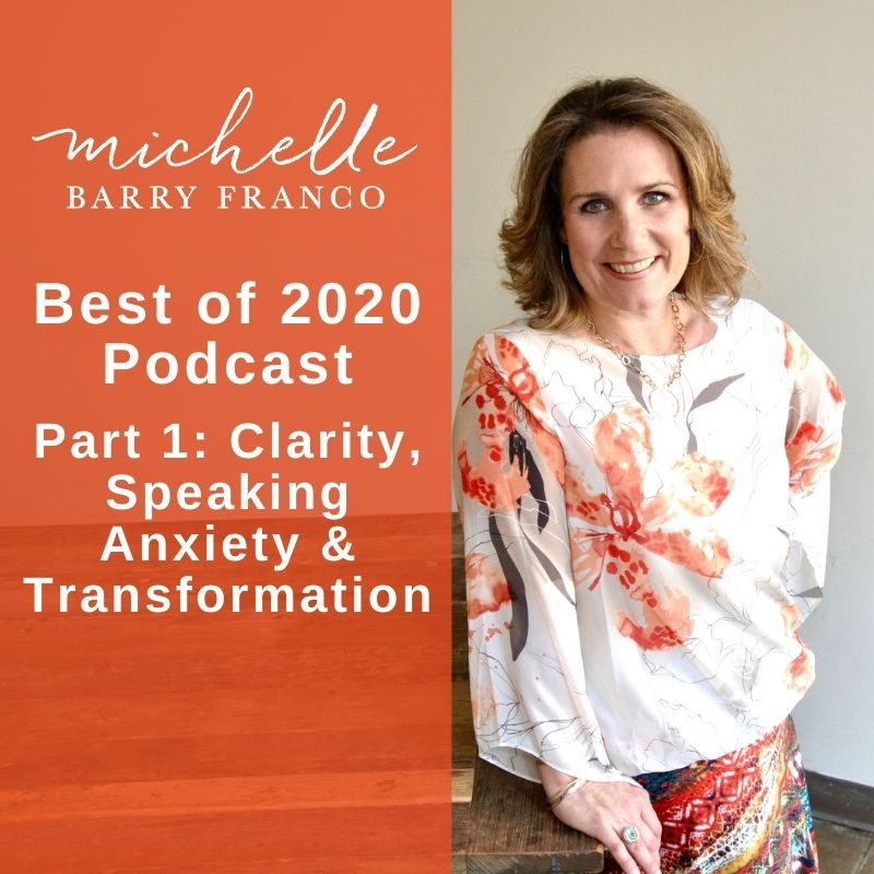 Best of 2020 Podcast—Part 1: Clarity, Speaking Anxiety & Transformation