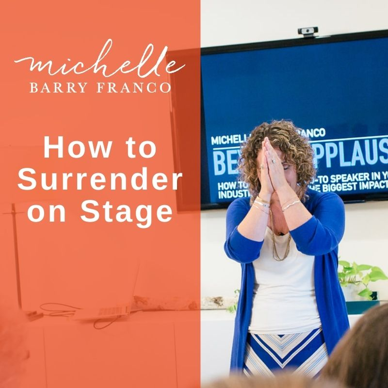 How to Surrender on Stage
