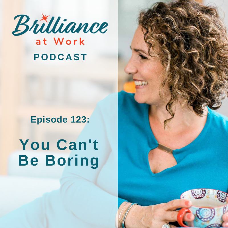 Brilliance at Work with Michelle Barry Franco | You Can't Be Boring