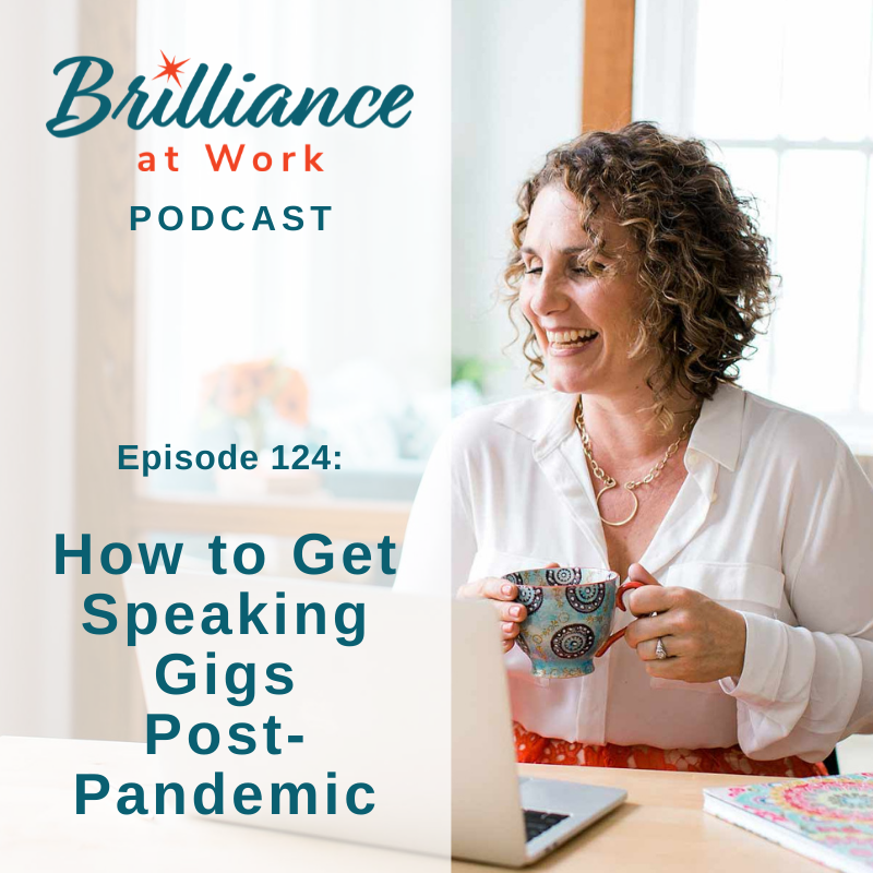 Brilliance at Work with Michelle Barry Franco | How to Get Speaking Gigs Post-Pandemic