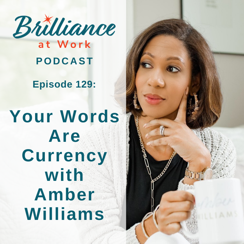 Ep 129: Your Words Are Currency with Amber Williams