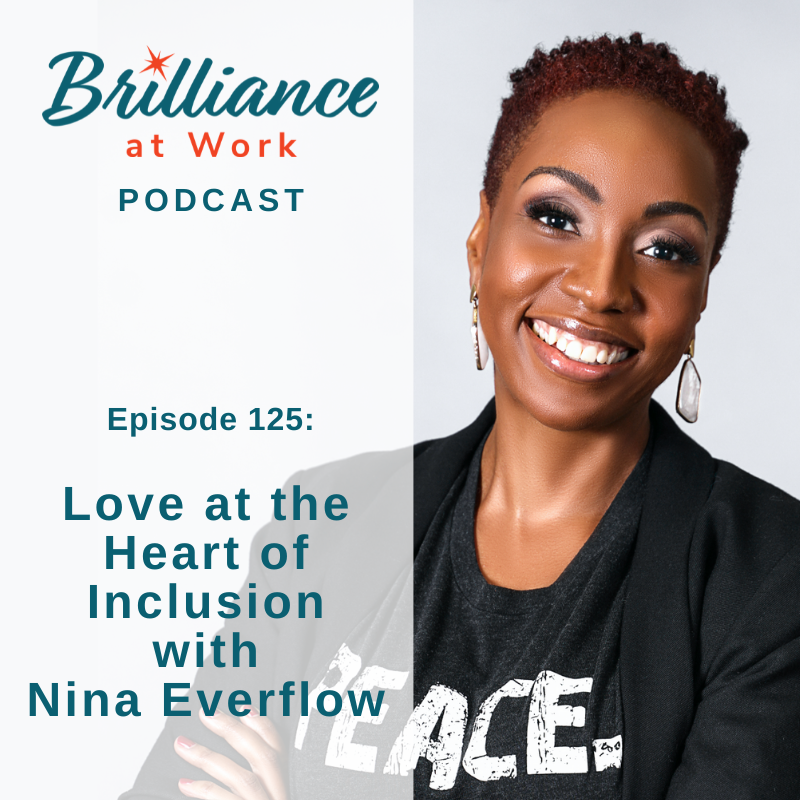 Ep 125: Love at the Heart of Inclusion with Nina Everflow