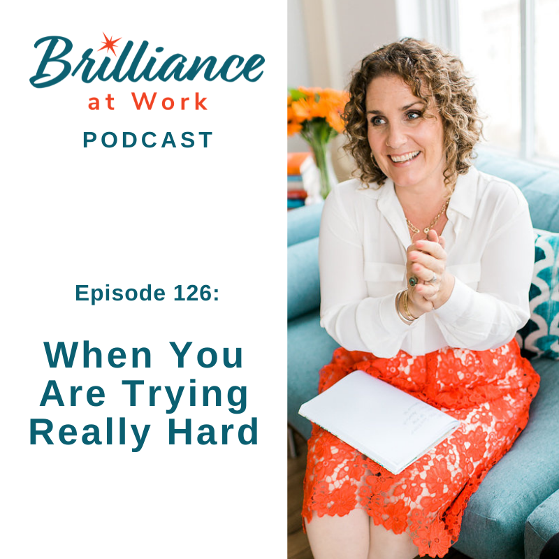 Ep 126: When You Are Trying Really Hard