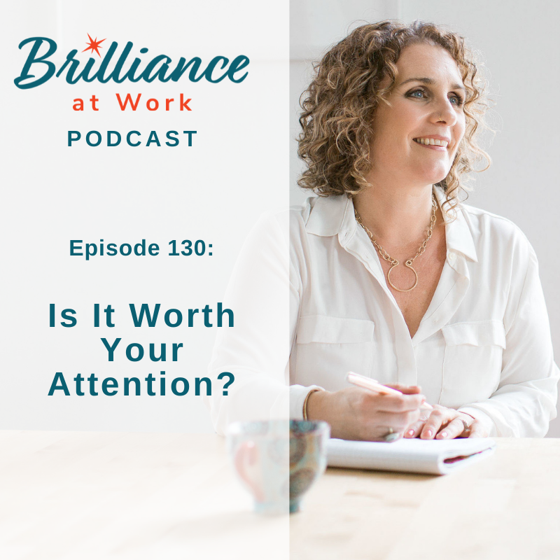 Brilliance at Work with Michelle Barry Franco | Is It Worth Your Attention?