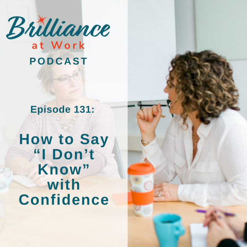 """Ep 131: How to Say """"I Don't Know"""" with Confidence"""